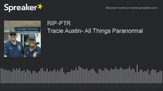 Tracie Austin- All Things Paranormal (part 2 of 5)