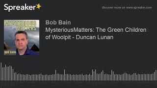 MysteriousMatters: The Green Children of Woolpit - Duncan Lunan
