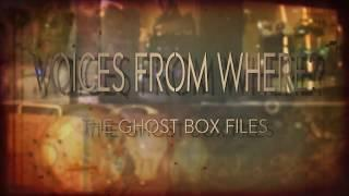 Ghost Box Files - Edison Shaw Paranormal - Voices From Where - EP1