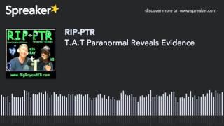 T.A.T Paranormal Reveals Evidence (part 2 of 9)