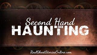 Second Hand Haunting | Ghost Stories, Paranormal, Supernatural, Hauntings, Horror