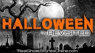 Halloween Revisted 2 | Ghost Stories, Paranormal, Supernatural, Hauntings, Horror