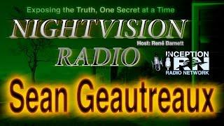 Sean Geautreaux - UFOs Hiding in Plain Sight - NightVision Radio