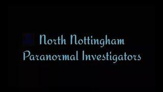 North Nottingham Paranormal Investigators Live Stream
