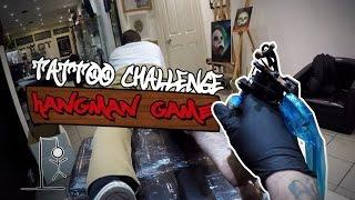 TATTOO CHALLENGE, HANGMAN GAME! AND MORE.....