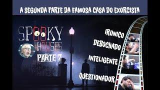 Análise Espiritual - A Casa do Exorcista parte 2