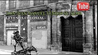 La Leyenda Colonial de  la Casa de Don Juan Manuel