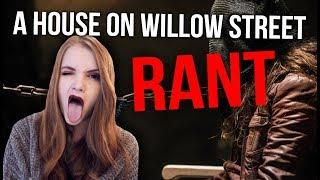 From a House on Willow Street RANT & REVIEW (SPOILERS!)