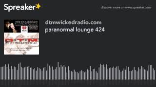 paranormal lounge 424 (part 2 of 8)