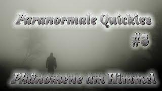 Paranormale Quickies #3 - Phänomene am Himmel
