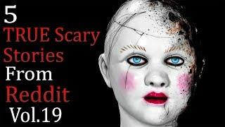 5 TRUE Scary Stories From Reddit # 19