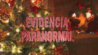 FELIZ NAVIDAD Evidencia Paranormal