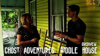 GHOST ADVENTURES: RIDDLE HOUSE (OVERVIEW)