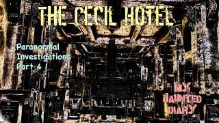 Cecil Hotel Most Scary Encounters Captured on Film P4 MY HAUNTED DIARY paranormal