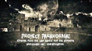 Project Paranormal: The Last Battle For The Borders - Episode 2 - SKY TV