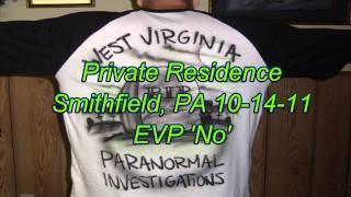 WVPI Investigation Private Residence Smithfield, PA EVP 'No'