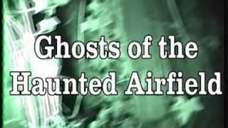 HAUNTED HALLOWEEN  -  GHOSTS OF THE HAUNTED AIRFIELD  PART 1