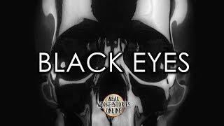 Black Eyes | Ghost Stories, Paranormal, Supernatural, Hauntings, Horror
