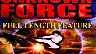 UNKNOWN FORCE: Beyond the Limits of Mind and Spirit - FEATURE