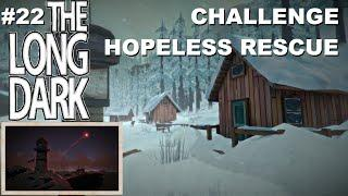 ☠ The Long Dark SURVIVAL #22 Challenge Hopeless Rescue