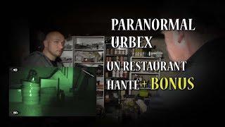 PARANORMAL URBEX - ÉPISODE 32 : UN RESTAURANT HANTÉ + BONUS
