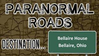 Paranormal Roads: Bellaire House