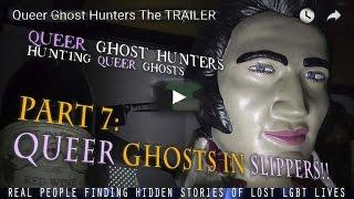 Queer Ghost Hunters Part 7: Queer Ghosts In Slippers!!