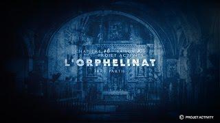 L'orphelinat, Chapitre #6 - 1ère partie - Saison #01- Projet Activity - Chasseur de fantômes