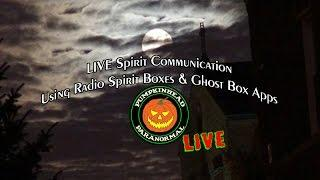 LIVE Attempting Spirit Communication Using Radio Spirit Boxes & Ghost Box Apps