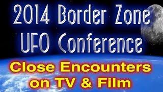 David Bennett Carren - Close Encounters on TV and Film - 2014 Border Zone UFO Conference
