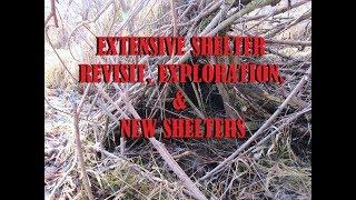 Extensive Shelter Revisit, Exploration, & New Shelters