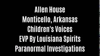 Childrens Voices At The Allen House By Louisiana Spirits Paranormal Investigations