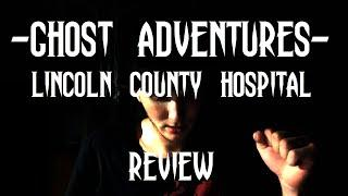 GHOST ADVENTURES: LINCOLN COUNTY HOSPITAL (my review)