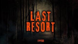 Last Resort | Ghost Stories, Paranormal, Supernatural, Hauntings, Horror