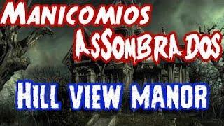 Manicomios assombrados 2ª temporada EP 09 Hill view manor