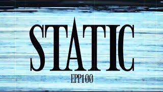 Static - EPP Bonus Episode 100   Ghost Stories, Paranormal, Supernatural, Hauntings, Horror