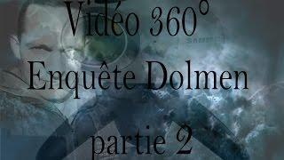 Enquête  360°  dolmen part 2