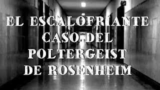 El escalofriante caso del POLTERGEIST de ROSENHEIM