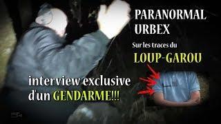 PARANORMAL URBEX 34 : Retour sur les traces du LOUP-GAROU+BONUS