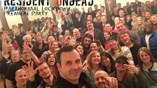 Resident Undead - Paranormal Lockdown Premiere Party