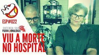 Viu a Morte no Hospital ESP#022 - Caça Fantasmas Brasil
