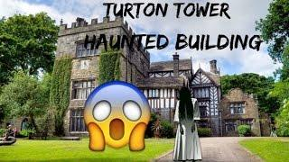 TURTON TOWER (HAUNTED BUILDING)