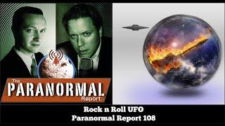 Rock n Roll UFO - The Paranormal Report 108