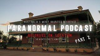 Podcast - Monte Cristo Homestead: Australia's Most Haunted House - Pt. 2