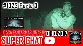 Super chat do Caça fantasmas Brasil 01 de OUTUBRO 2017
