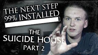 The Next Step is at 99%: The SUICIDE HOUSE Part 2