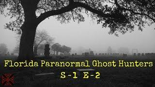 Florida Paranormal Ghost Hunters| S1 E2