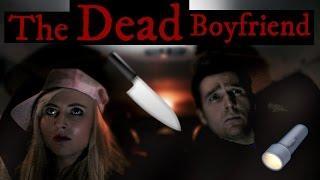 THE DEAD BOYFRIEND | SCARY URBAN LEGEND