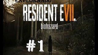 Explorando Resident Evil 7, Gameplay