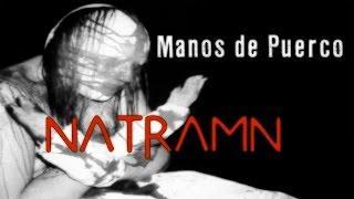 Nattramn: Manos de Puerco | No Loquendo | No Dross | No Mamen